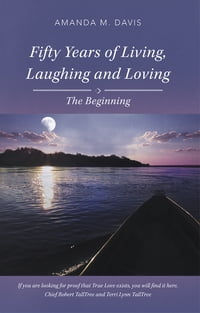 Fifty Years of Living, Laughing and Loving: The Beginning