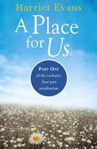 A Place for Us Part 1 by Harriet Evans