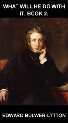 What Will He Do With It, Book 2. [avec Glossaire en Français] by Edward Bulwer-Lytton