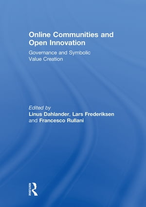 Online Communities and Open Innovation Governance and Symbolic Value Creation