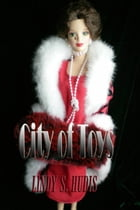 City of Toys by Lindy S Hudis