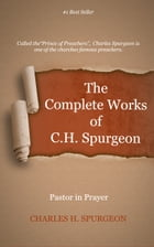 The Complete Works of C. H. Spurgeon, Volume 77: Pastor in Prayer by Spurgeon, Charles H.