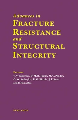 Book Advances in Fracture Resistance and Structural Integrity by Panasyuk, V.V.