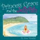 Princess Grace and the Jellyfish by Jane Moseley