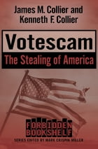 Votescam: The Stealing of America by James M. Collier