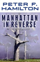 Manhattan In Reverse: And Other Stories by Peter F. Hamilton
