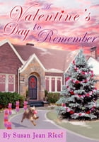 A Valentine's Day to Remember by Susan Jean Ricci