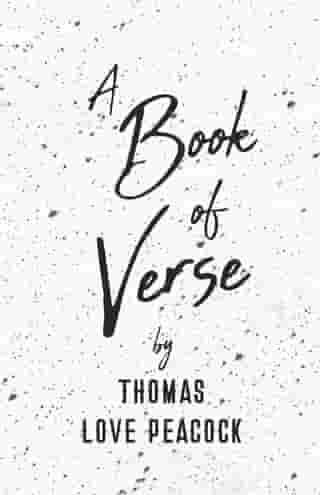 A Book of Verse by Thomas Love Peacock