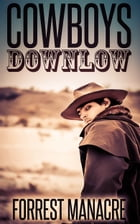 Cowboys Downlow by Forrest Manacre