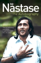 Mr Nastase: The Autobiography by Ilie Nastase