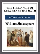 The Third Part of King Henry the Sixth by William Shakespeare