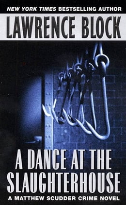 Book A Dance at the Slaughterhouse: A Matthew Scudder Crime Novel by Lawrence Block