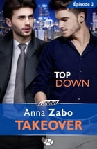 Top Down - Takeover - Épisode 2: Takeover, T1 by Claire Allouch