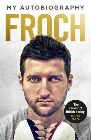 Froch My Autobiography