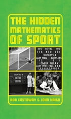 The Hidden Mathematics of Sport by John Haigh