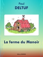 La ferme du Manoir: Edition intégrale by Paul DELTUF