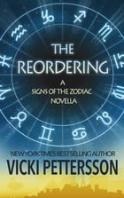 THE REORDERING: A Signs of the Zodiac Novella by Vicki Pettersson