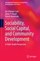 Sociability, Social Capital, and Community Development: A Public Health Perspective