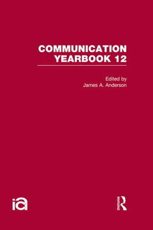 Communication Yearbook 12