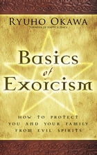 Basics of Exorcism: How to Protect You and Your Family from Evil Spirits by Ryuho Okawa