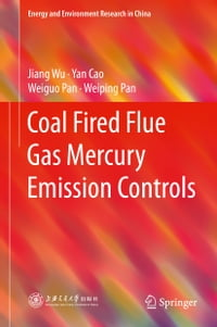 Coal Fired Flue Gas Mercury Emission Controls