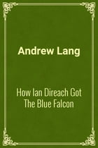 How Ian Direach Got The Blue Falcon by Andrew Lang