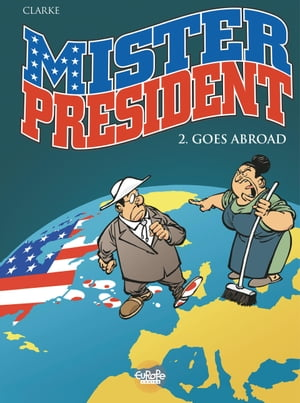 Mister President - Tome 2 - 2. Mister President Goes Abroad