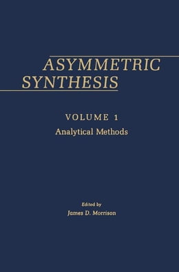 Book Asymmetric Synthesis V1 by Morrison, James