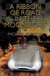 A Ribbon of Road in The Moonlight - The Targa Florio the Toughest Road Race in the World All…