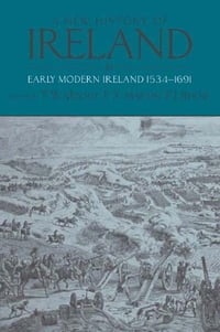 A New History of Ireland, Volume III: Early Modern Ireland 1534-1691