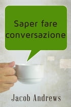Saper Fare Conversazione by Jacob Andrews