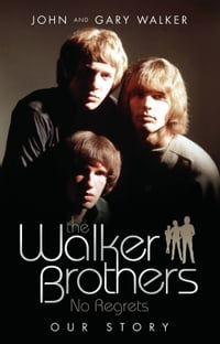 The Walker Brothers: No Regrets