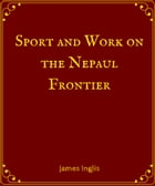 Sport and Work on the Nepal Frontier