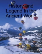 History and Legend In the Ancient World by Daniel Zimmermann