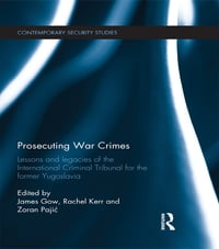 Prosecuting War Crimes: Lessons and legacies of the International Criminal Tribunal for the former…