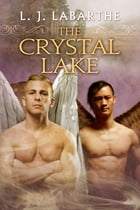 The Crystal Lake by L.J. LaBarthe