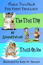 The First Trollogy (Smelly Trolls : Books 1-3) by Rosen Trevithick