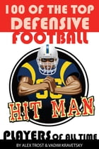 100 of the Top Defensive Football Players of All Time by alex trostanetskiy