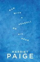 Man with a seagull on his head by Harriet Paige