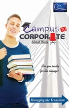 Campus to Corporate: Are you ready for the change by Ashutosh Sharma