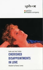 Cherished Disappointments in Love by Bryony Lavery
