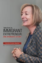 Tales from an Immigrant Entrepreneur: One Woman's Story by Pernille Fischer Boulter