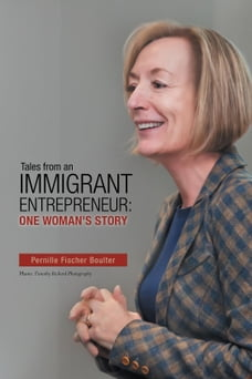 Tales from an Immigrant Entrepreneur: One Woman's Story