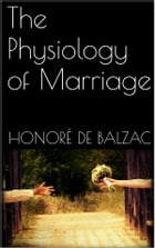 The Physiology of Marriage by Honoré de Balzac