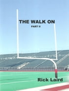 The Walk On (part 2) by Rick Laird