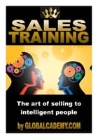 Sales Training: The art of selling to intelligent people by Adriaan Brits