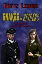Snakes & Spiders: The Definitive Change War Collection by Fritz Leiber