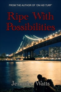 Ripe with Possibilities: A Novella