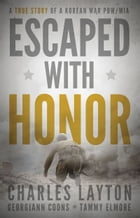 Escaped with Honor by Charles Layton