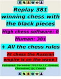 Replay 381 Winning Chess With the Black Pieces - High Chess Software: 0 - Human: 381; + All the Chess Rules 7456d768-70b5-41d1-9ff2-2336b50b5d51